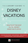 The Luxury Guide to Disney Vacations